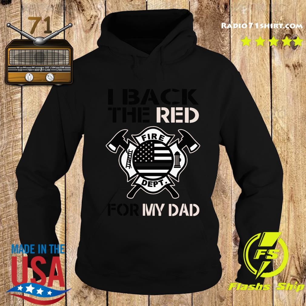 I Back The Red Fire Dept For My Dad Shirt Hoodie