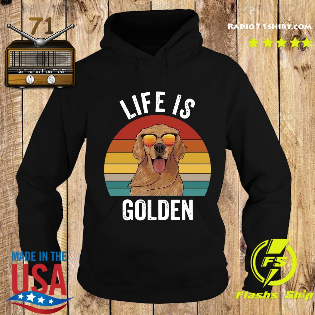 Life Is Golden Vintage Shirt Hoodie