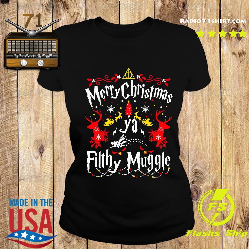 Merry Christmas Ya Filthy Muggle Shirt Ladies tee