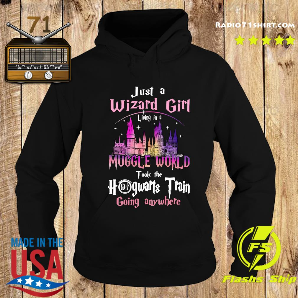 Official Just A Wizard Girl Living In A Muggle World Took The Hogwarts Train Going Anywhere Shirt Hoodie