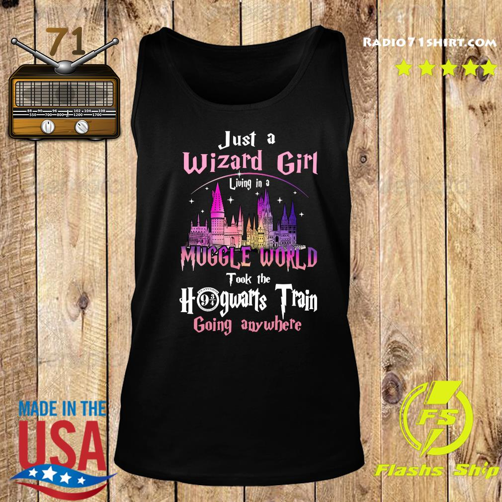 Official Just A Wizard Girl Living In A Muggle World Took The Hogwarts Train Going Anywhere Shirt Tank top