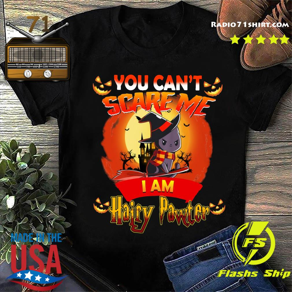You Can't Scare Me I am Hairy Pawter Halloween T-Shirt
