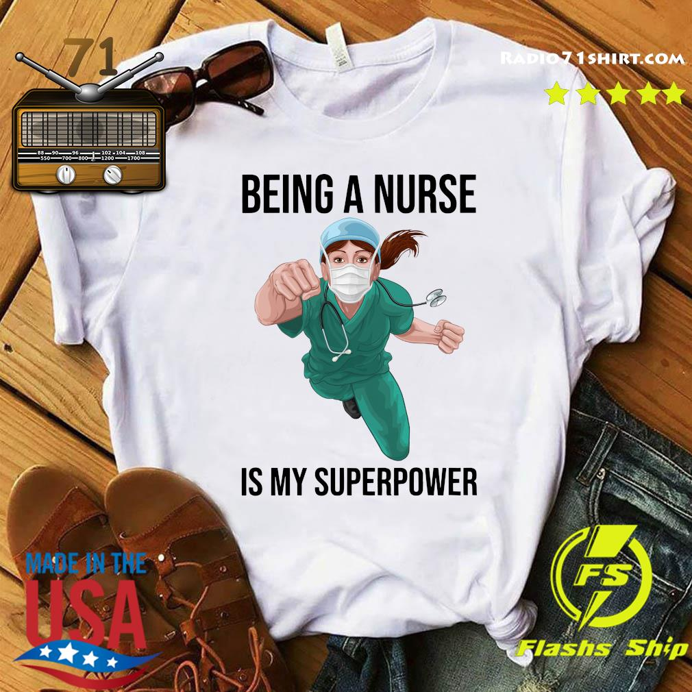 Being A Nurse Is My Superpower Shirt