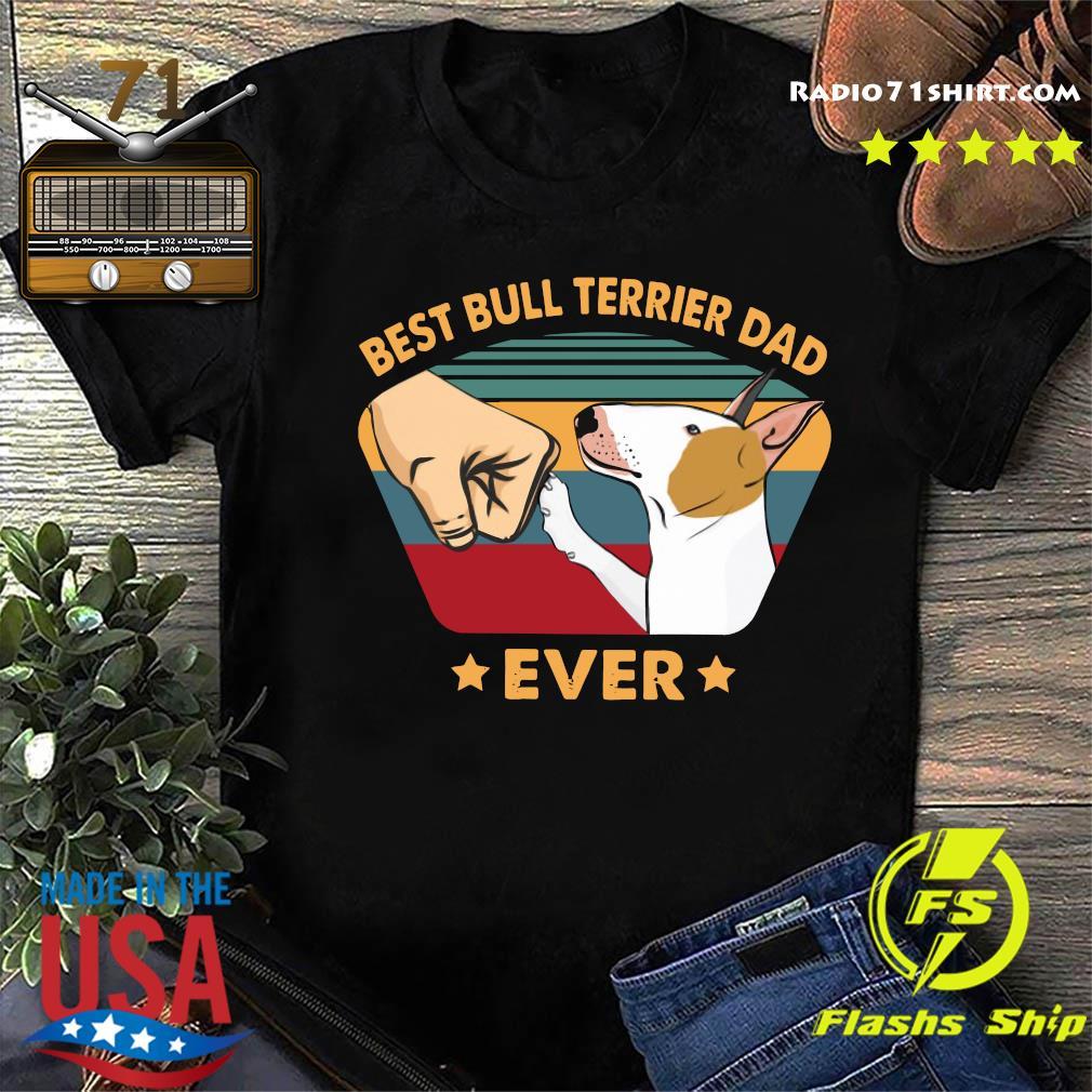 Best Bull Terrier Dad Ever Vintage T Shirt