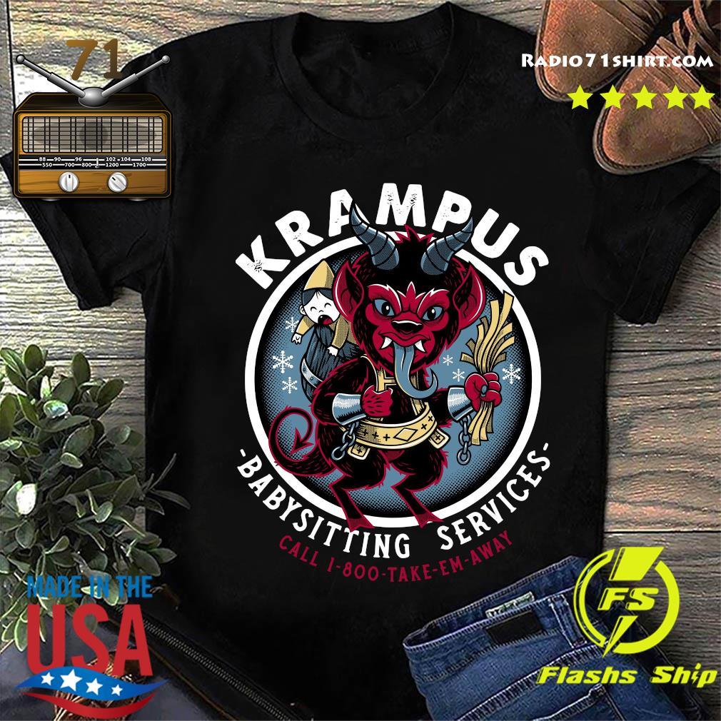 Krampus Babysitting Services Call 1 800 Take Em Away Shirt