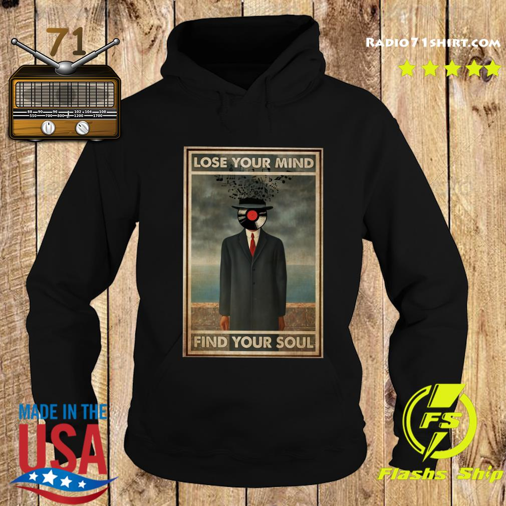 Music Disc Lose Your Mind Find Your Soul Shirt Hoodie