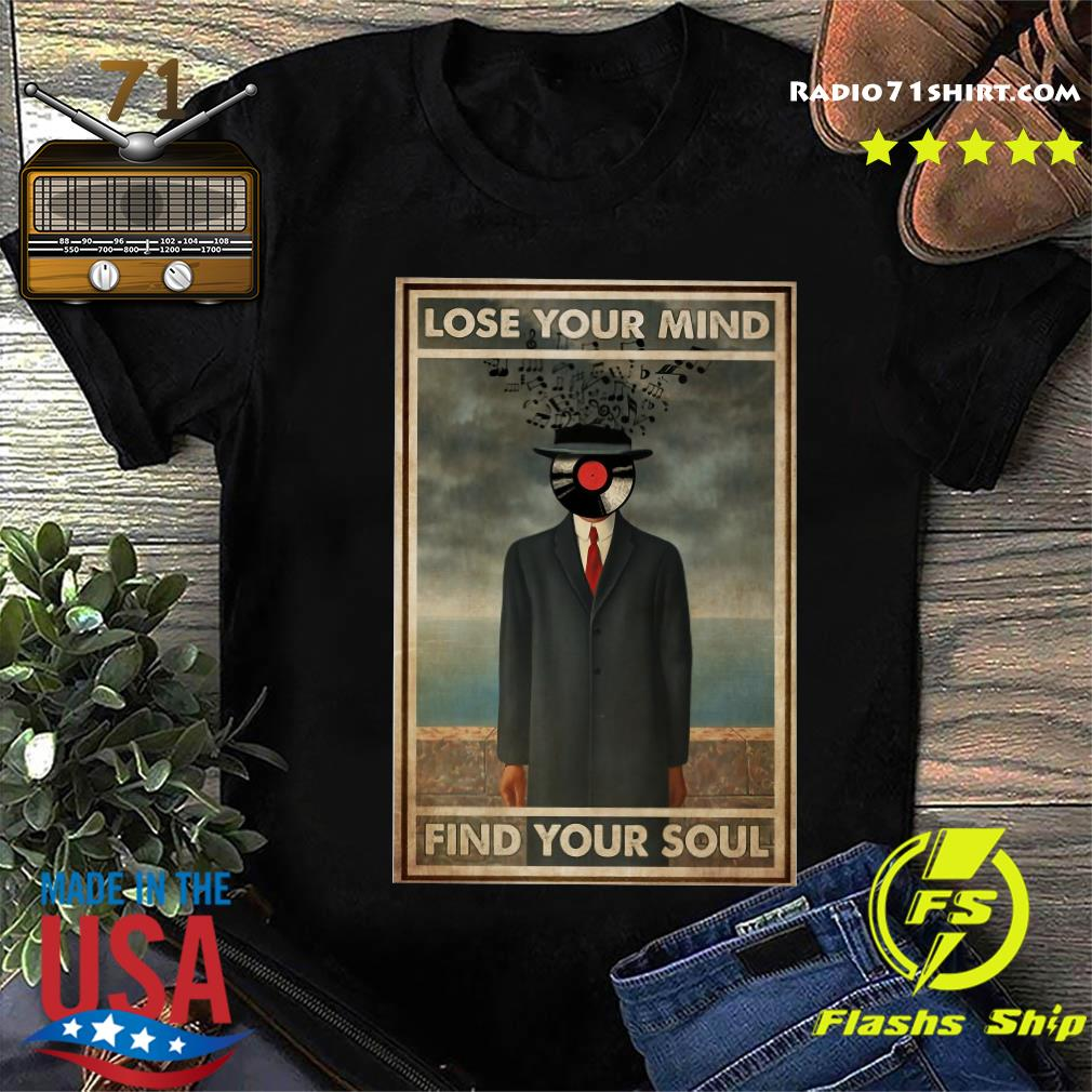 Music Disc Lose Your Mind Find Your Soul Shirt