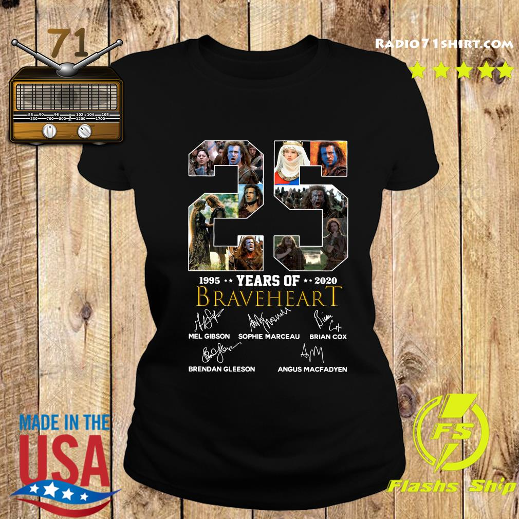 Official 25 Years Of Braveheart 1995 2020 Signatures Shirt Ladies tee