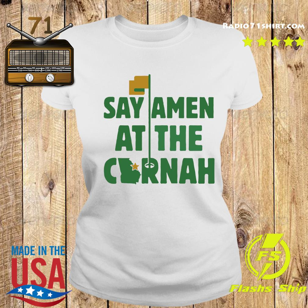 Say Amen At The Cornah Chris Vernon T Shirt Ladies tee