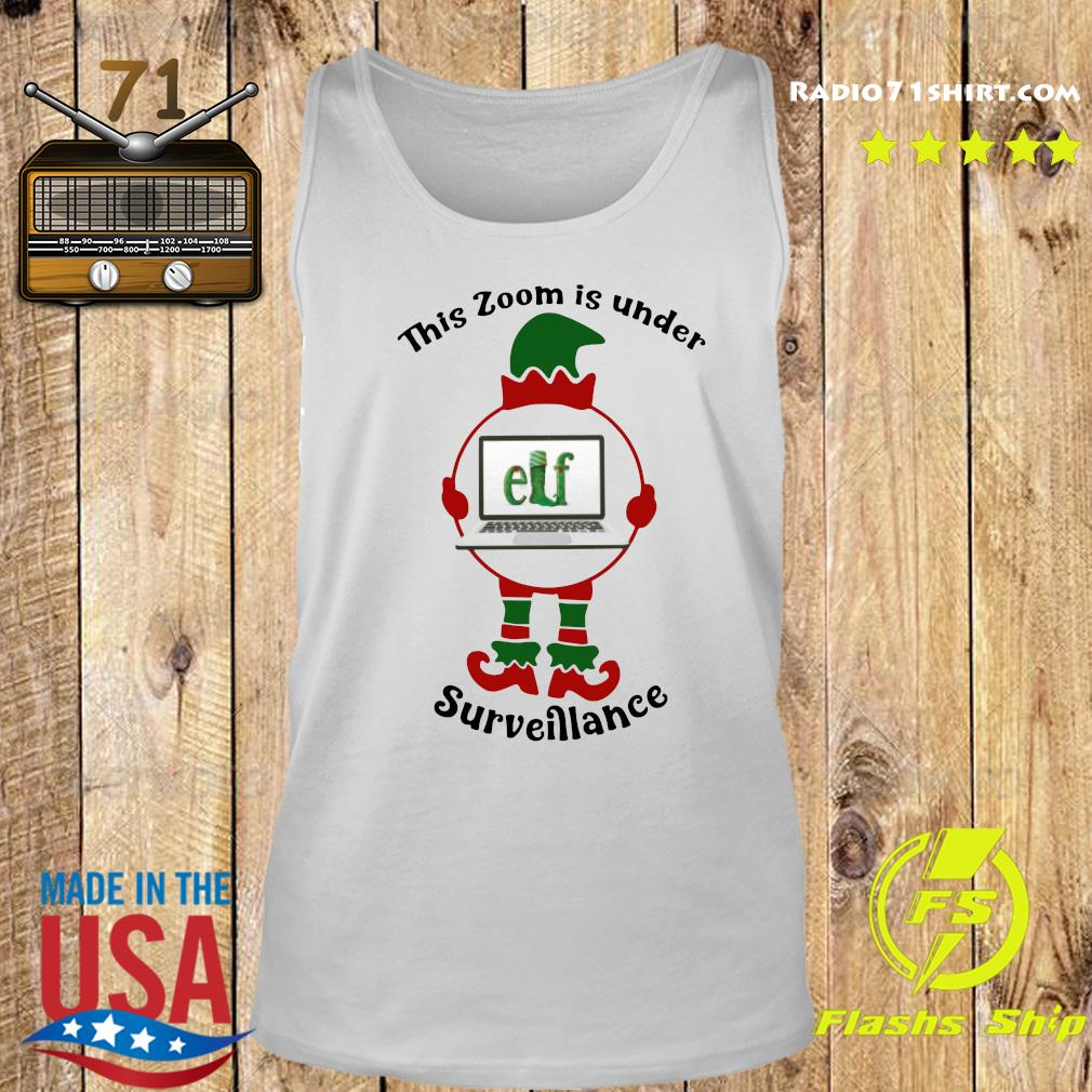 This Zoom Is Under Elf Surveillance Christmas Sweats Tank top