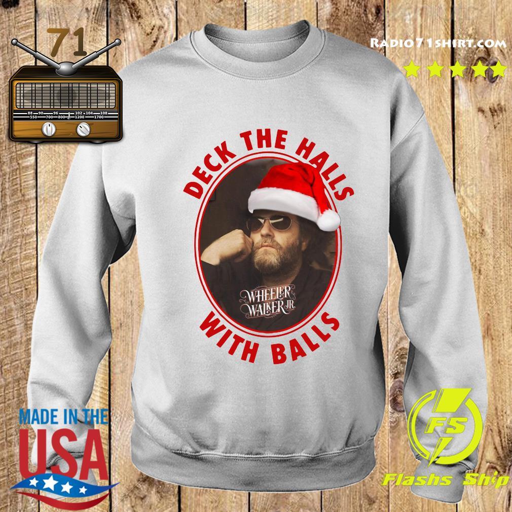Wheeler Walker Jr Deck The Halls With Balls Christmas Sweatshirt