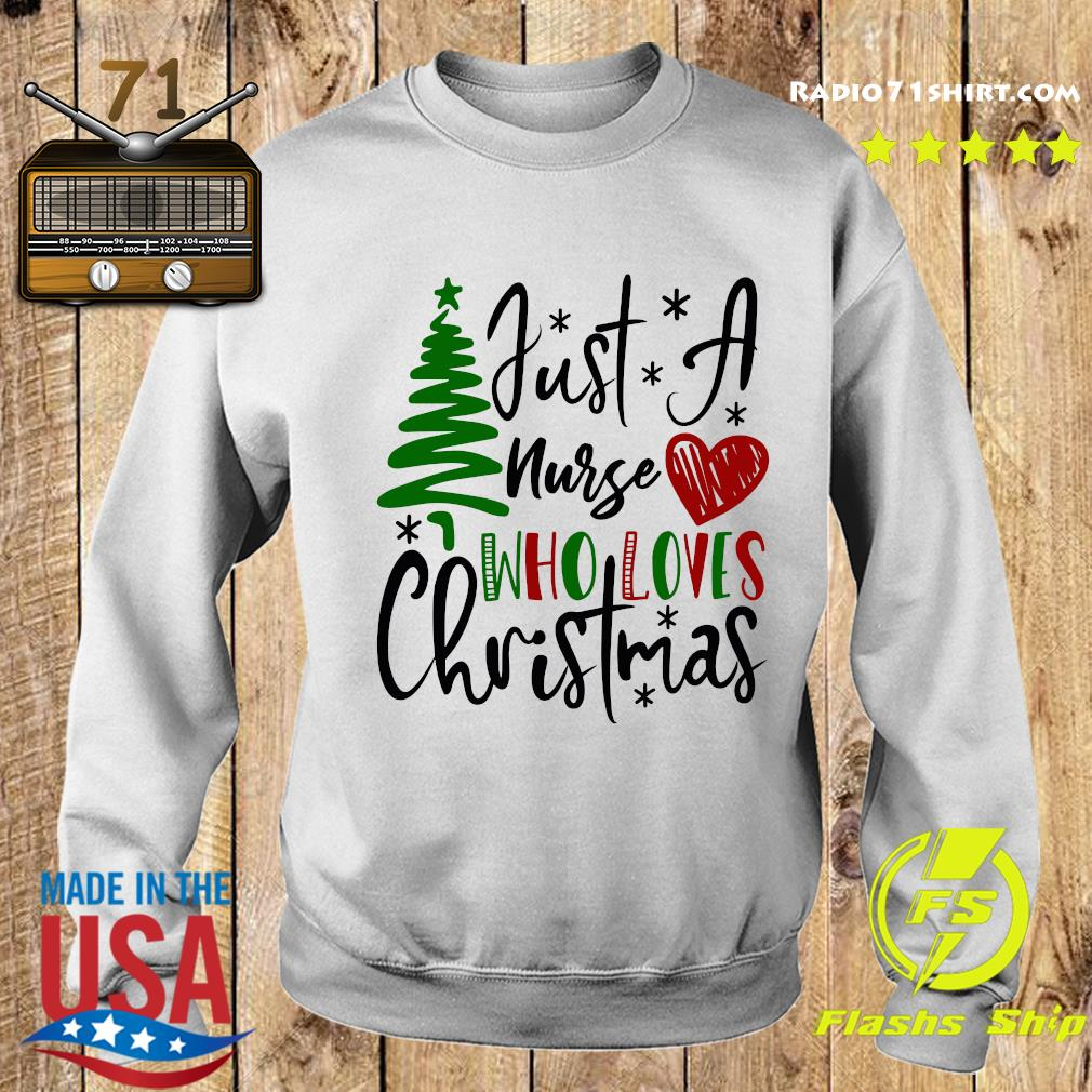 Just A Nurse Who Loves Christmas Sweatshirt