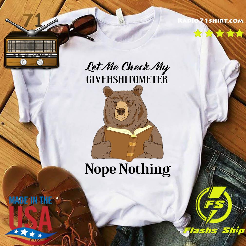 Bear Read Book Let Me Check My Giveashitometter Nope Nothing Shirt