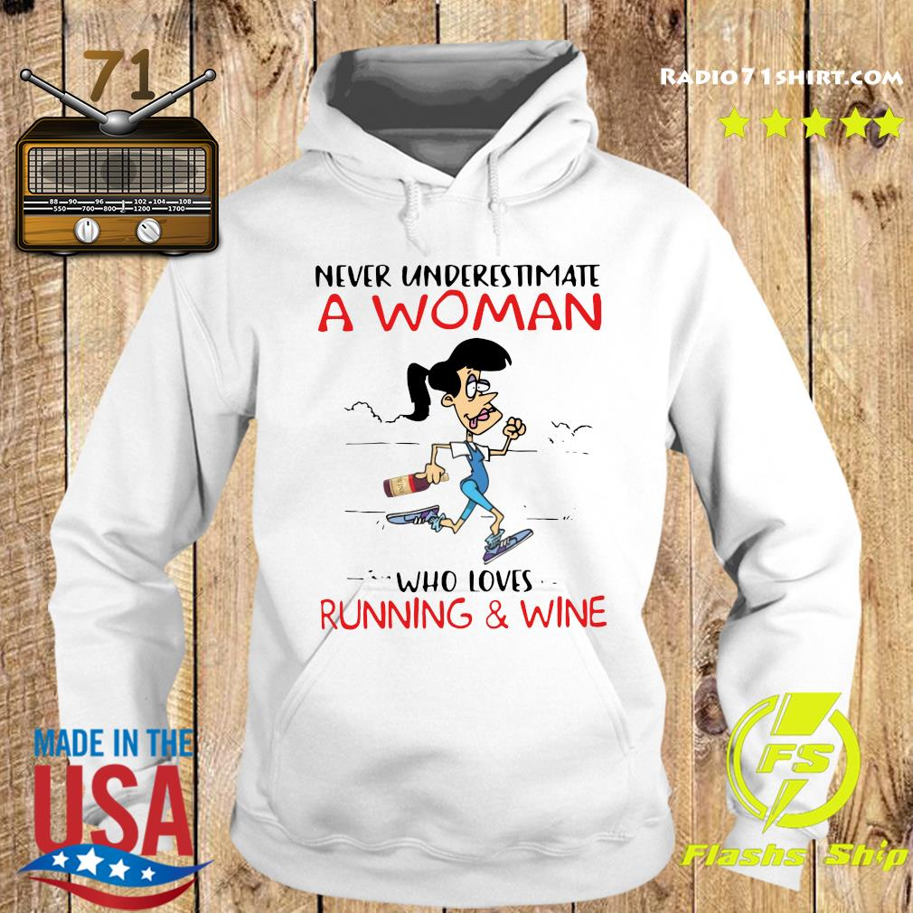 Never Underestimate A Woman Who Loves Running And Wine Shirt Hoodie