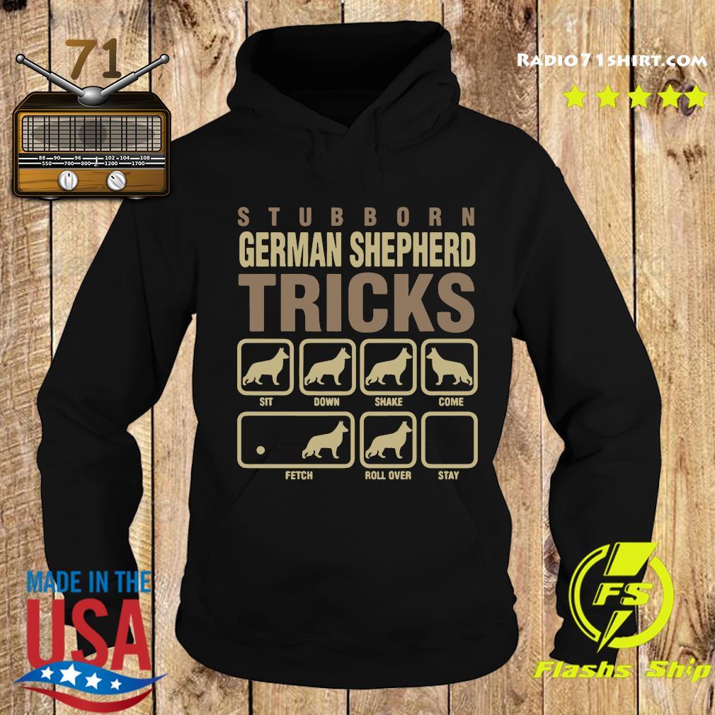 Stubborn German Shepherd Tricks Sit Down Shake Come Petch Roll Over Stay Shirt Hoodie