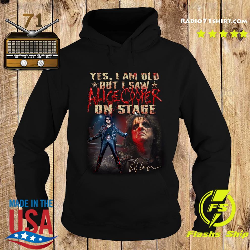 Yes I Am Old But I Saw Alice Cooper On Stage Signature T-Shirt Hoodie